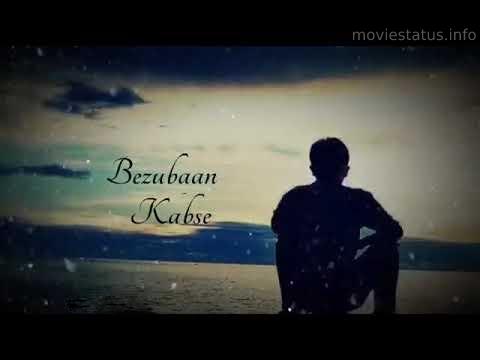 Bezubaan Kab Se Song Video Status