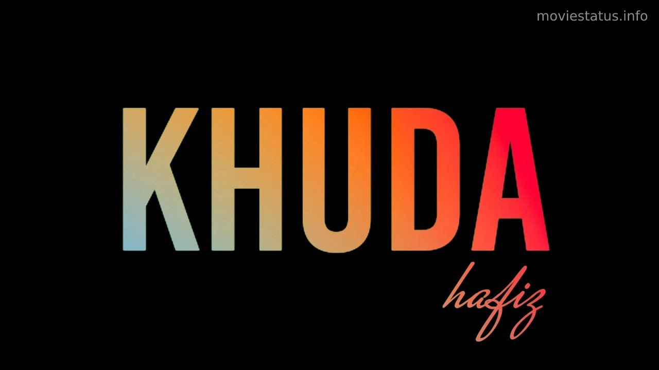 Khuda Hafiz WhatsApp Status Download