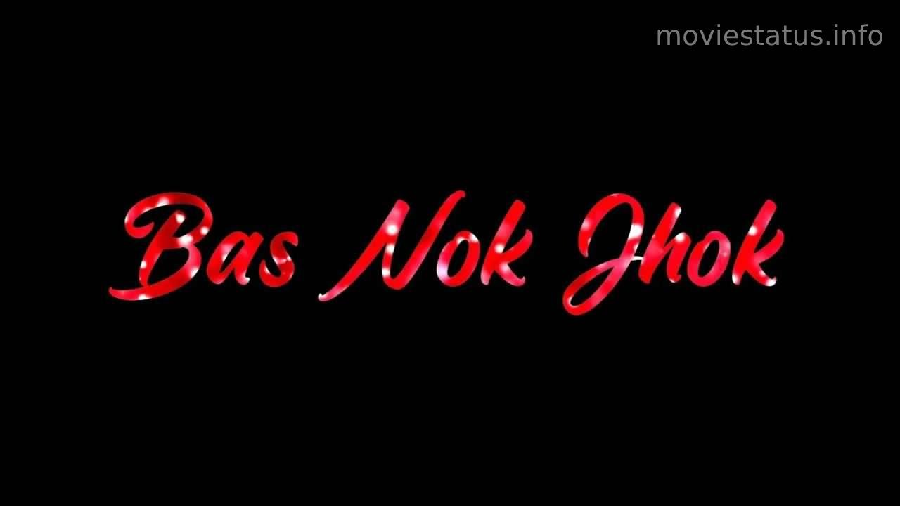 Nok Jhok Song Whatsapp Status