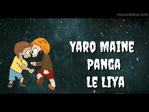 Yaaro Maine Panga Le Liya Whatsapp Status