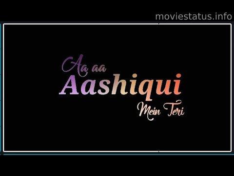 Ashiqui Me Teri 2.0 Whatsapp Status