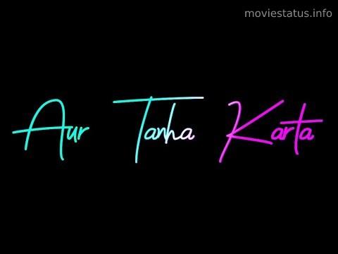 aur tanha song video status download