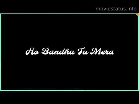 Bandhu Tu Mera Song Whatsapp Status