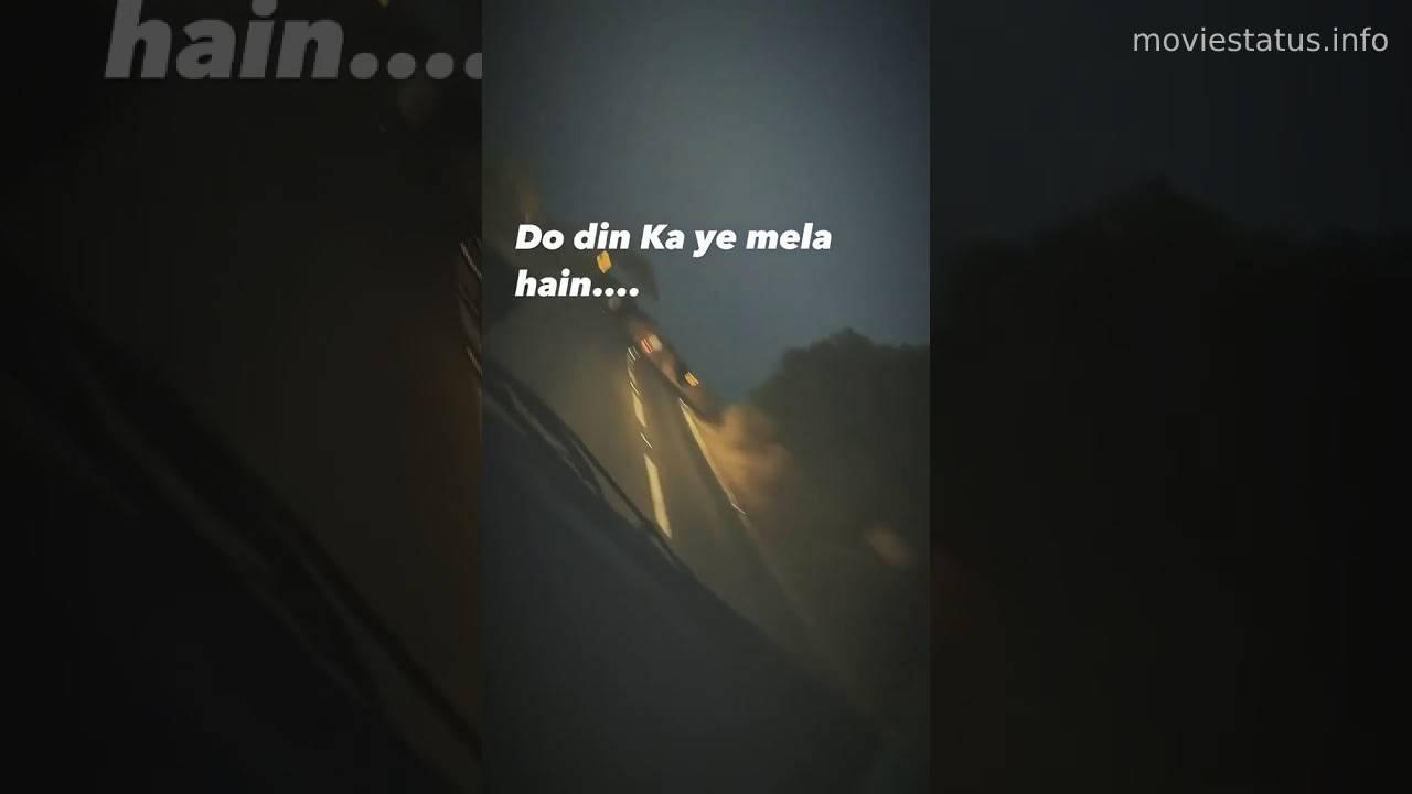 Do Din Ka Ye Mela Gulabo Sitabo Whatsapp Status