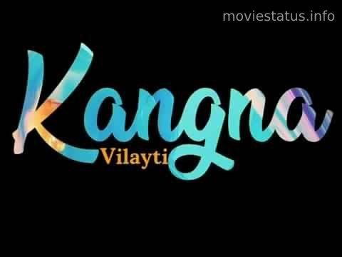 kangna vilayati song whatsapp status