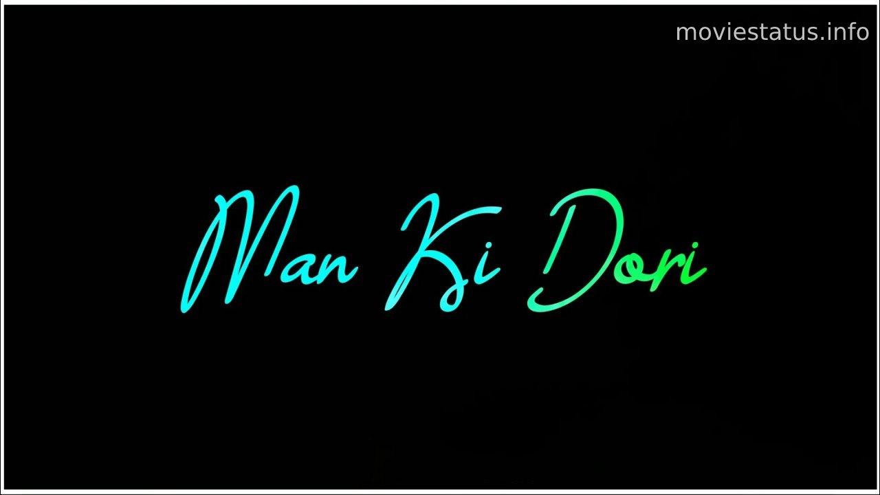Mann Ki Dori Whatsapp Status