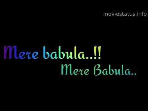 Mere Baabula Song Status Download