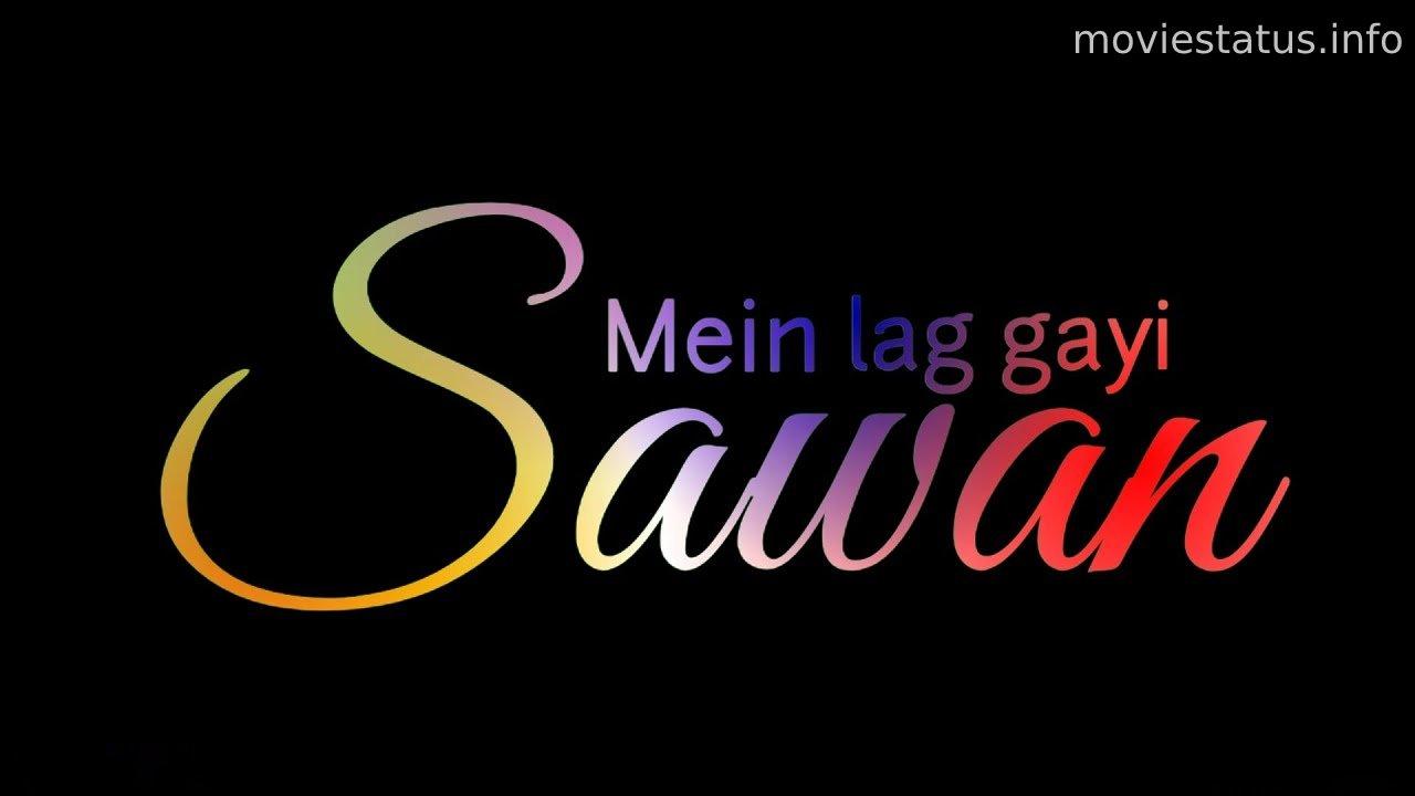 Sawan Me Lag Gayi Aag Song Whatsapp Status