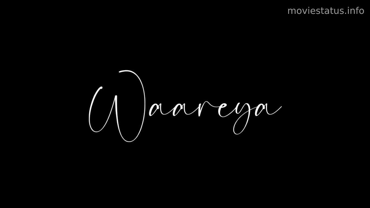 Waareya Song Whatsapp Video Status