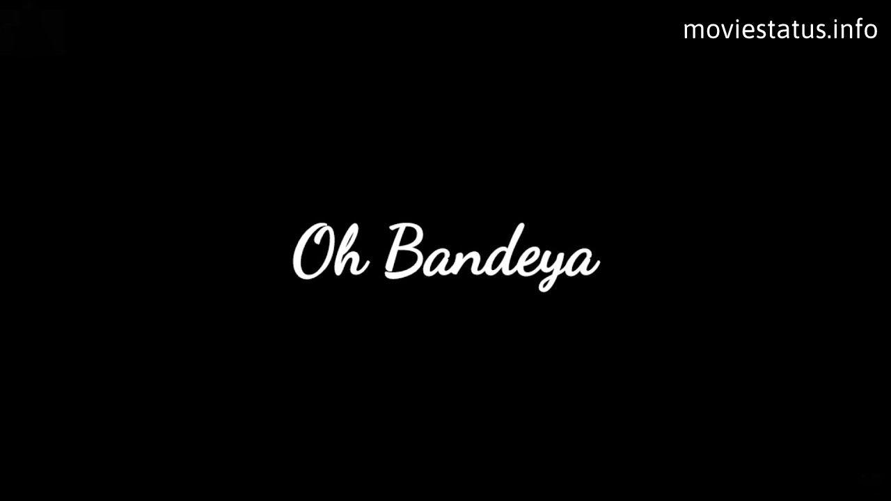 Bandeya Song Whatsapp Status