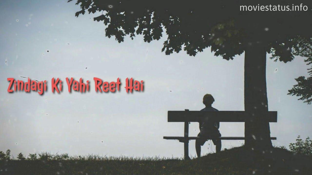 Zindagi Ki Yahi Reet Hai Song Whatsapp Status