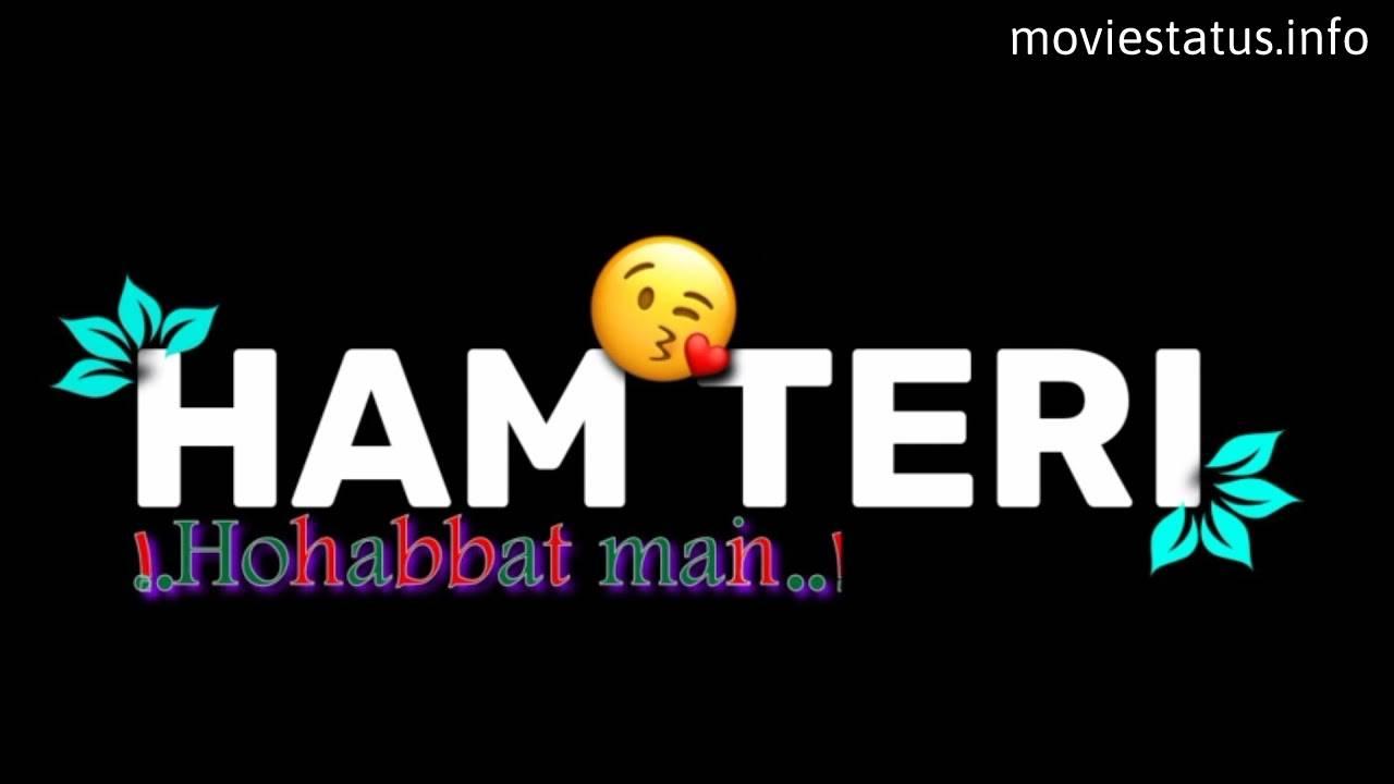 hum teri mohabbat mein song whatsapp status